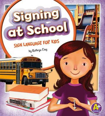 Signing at School by Kathryn Clay