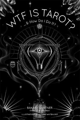 WTF is Tarot? by Bakara Wintner