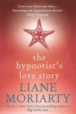 Hypnotist's Love Story by Liane Moriarty