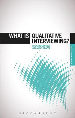 What is Qualitative Interviewing? by Rosalind Edwards