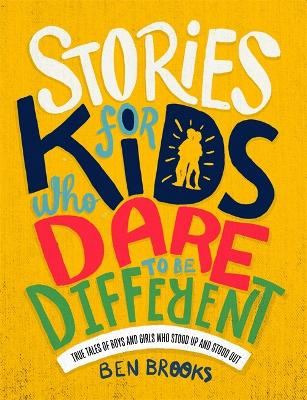 Stories for Kids Who Dare to be Different by Ben Brooks