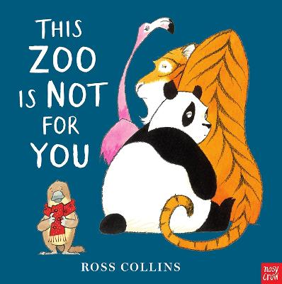 This Zoo is Not for You by Ross Collins