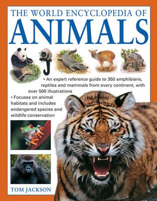 World Encyclopedia of Animals by Tom Jackson