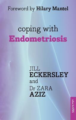 Coping with Endometriosis by Dr. Zara Aziz