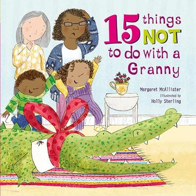 15 Things Not To Do With a Granny by Margaret McAllister