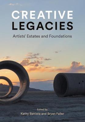 Creative Legacies: Critical Issues for Artists' Estates book