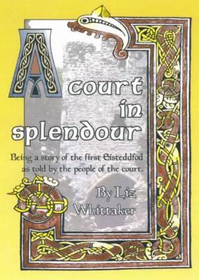 A Court in Splendour by Liz Whittaker