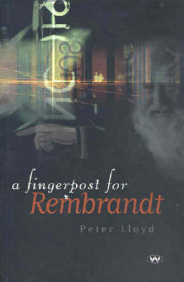 Fingerpost for Rembrandt by Peter Lloyd