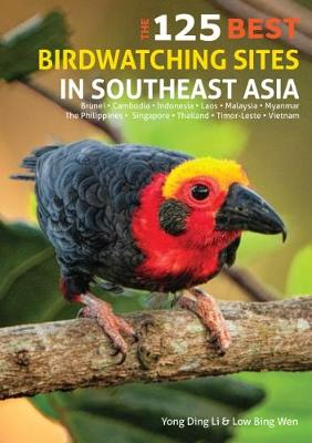 125 Best Bird Watching Sites in Southeast Asia by Yong Ding Li