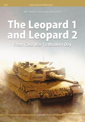 The Leopard 1 and Leopard 2 from Cold War to Modern Day by M.P. Robinson