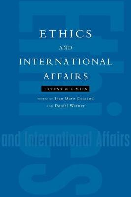 Ethics and International Affairs by Jean-Marc Coicaud