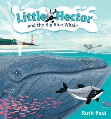 Little Hector and the Big Blue Whale by Ruth Paul