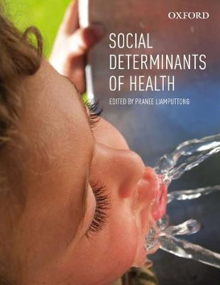 Social Determinants of Health by Edited by Pranee Liamputtong