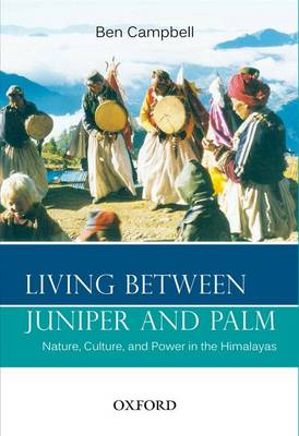 Living Between Juniper and Palm by Ben Campbell