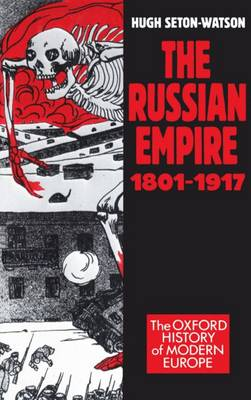 The Russian Empire, 1801-1917 by Hugh Seton-Watson