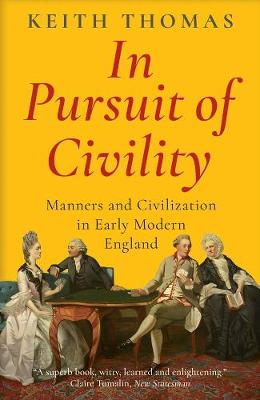 In Pursuit of Civility: Manners and Civilization in Early Modern England book