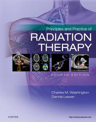 Principles and Practice of Radiation Therapy by Charles M. Washington
