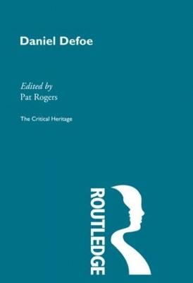 Daniel Defoe: The Critical Heritage by Pat Rogers
