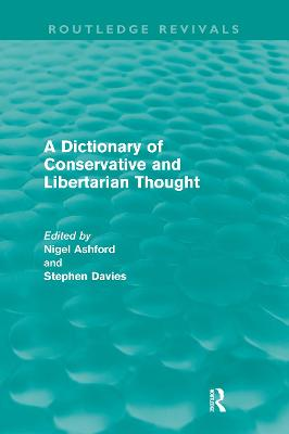 A Dictionary of Conservative and Libertarian Thought by Nigel Ashford