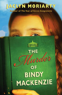 The Murder of Bindy MacKenzie by Jaclyn Moriarty