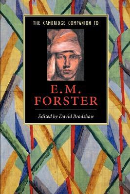 The Cambridge Companion to E. M. Forster by David Bradshaw