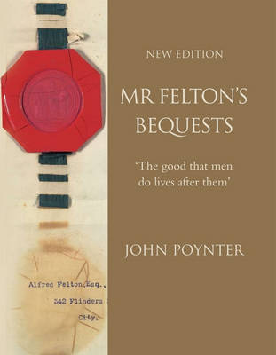 Mr Felton's Beqeusts by John Poynter