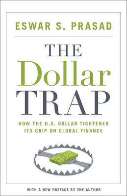 The Dollar Trap by Eswar S. Prasad