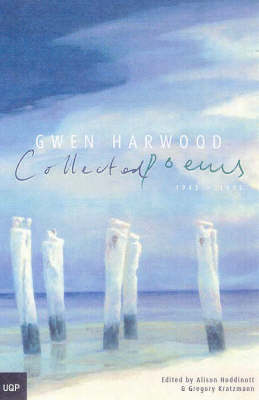 Gwen Harwood Collected Poems by Gwen Harwood