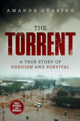 The Torrent: A True Story of Heroism and Survival (2nd Editi by Amanda Gearing