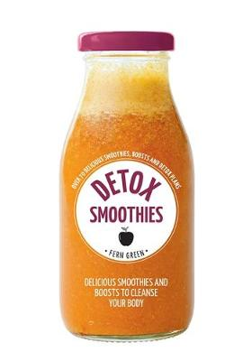 Hachette Healthy Living: Detox Smoothies by Fern Green