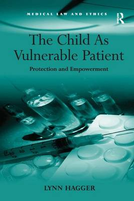 The Child As Vulnerable Patient: Protection and Empowerment book