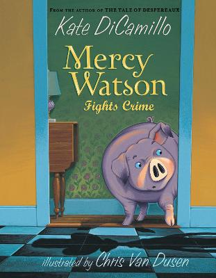 Mercy Watson: Fights Crime by Dicamillo Kate