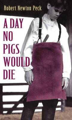 A Day No Pigs Would Die by Robert Newton Peck