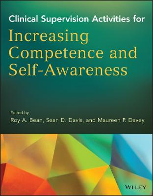 Clinical Supervision Activities for Increasing Competence and Self-awareness by Roy A. Bean