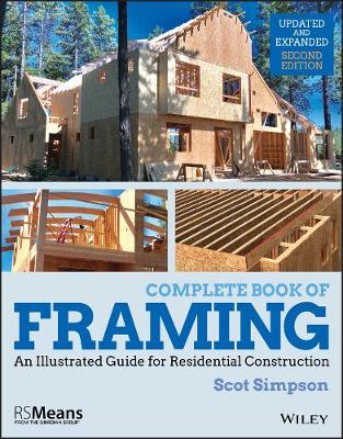 Complete Book of Framing: An Illustrated Guide for Residential Construction by Scot Simpson