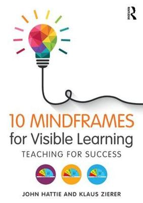 10 Mindframes for Visible Learning book