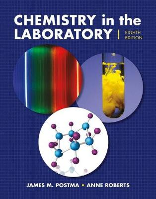 Chemistry in the Laboratory by James M. Postma