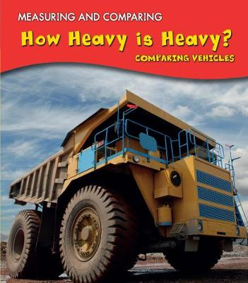 How Heavy Is Heavy? by Vic Parker