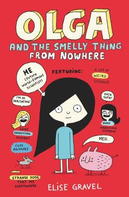 Olga and the Smelly Thing from Nowhere by Elise Gravel