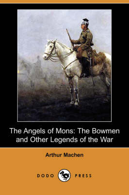 The Angels of Mons by Arthur Machen