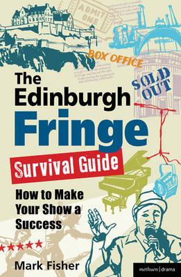 The Edinburgh Fringe Survival Guide by Mark Fisher
