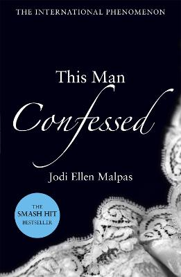 This Man Confessed by Jodi Ellen Malpas