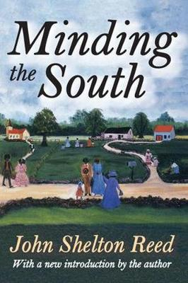 Minding the South by John Shelton Reed