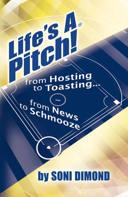 Life's a Pitch! by Soni Dimond