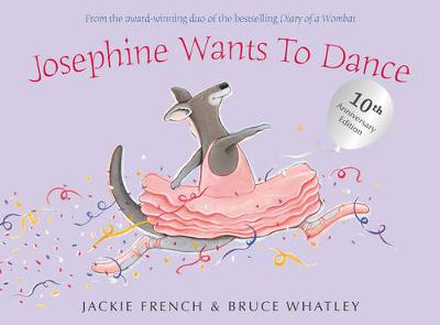 Josephine Wants To Dance 10th Anniversary Edition by Jackie French