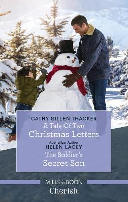 A Tale Of Two Christmas Letters/The Soldier's Secret Son by Helen Lacey