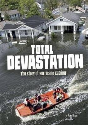 Total Devastation: The Story of Hurricane Katrina by ,Michael Burgan