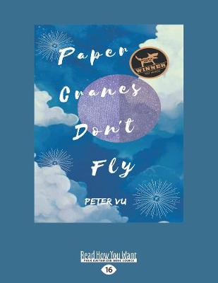 Paper Cranes Don't Fly by Peter Vu