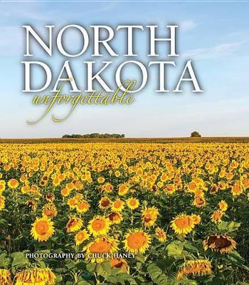 North Dakota Unforgettable by Chuck Haney