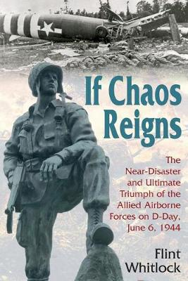 If Chaos Reigns by Flint Whitlock